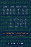 Data-ism: The Revolution Transforming Decision Making, Consumer Behavior, and Almost Everything Else