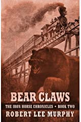 Bear Claws (The Iron Horse Chronicles) Paperback