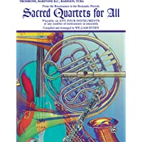 Sacred Quartets for All (From the Renaissance to the Romantic Periods): Trombone, Baritone B.C., Bassoon, Tuba (For All Series)
