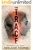 The Trace: A YA Sci-Fi Adventure (Whitewashed Book 1)