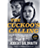 The Cuckoo's Calling (Cormoran Strike Book 1)