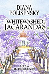 Whitewashed Jacarandas: Book One: The Umzimtuti Series