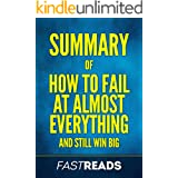 Summary of How to Fail at Almost Everything and Still Win Big: Includes Key Takeaways & Analysis