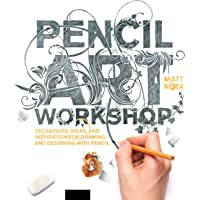 Pencil Art Workshop: Techniques, Ideas, and Inspiration for
