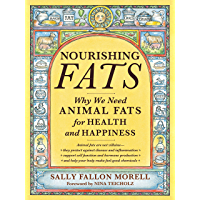 Nourishing Fats: Why We Need Animal Fats for Health and Happiness (English Edition)