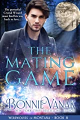 The Mating Game: Werewolves of Montana Book 8 Kindle Edition