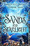 Sands and Starlight: A Bejewelled Fairytale (Wonder Tales Book 3)