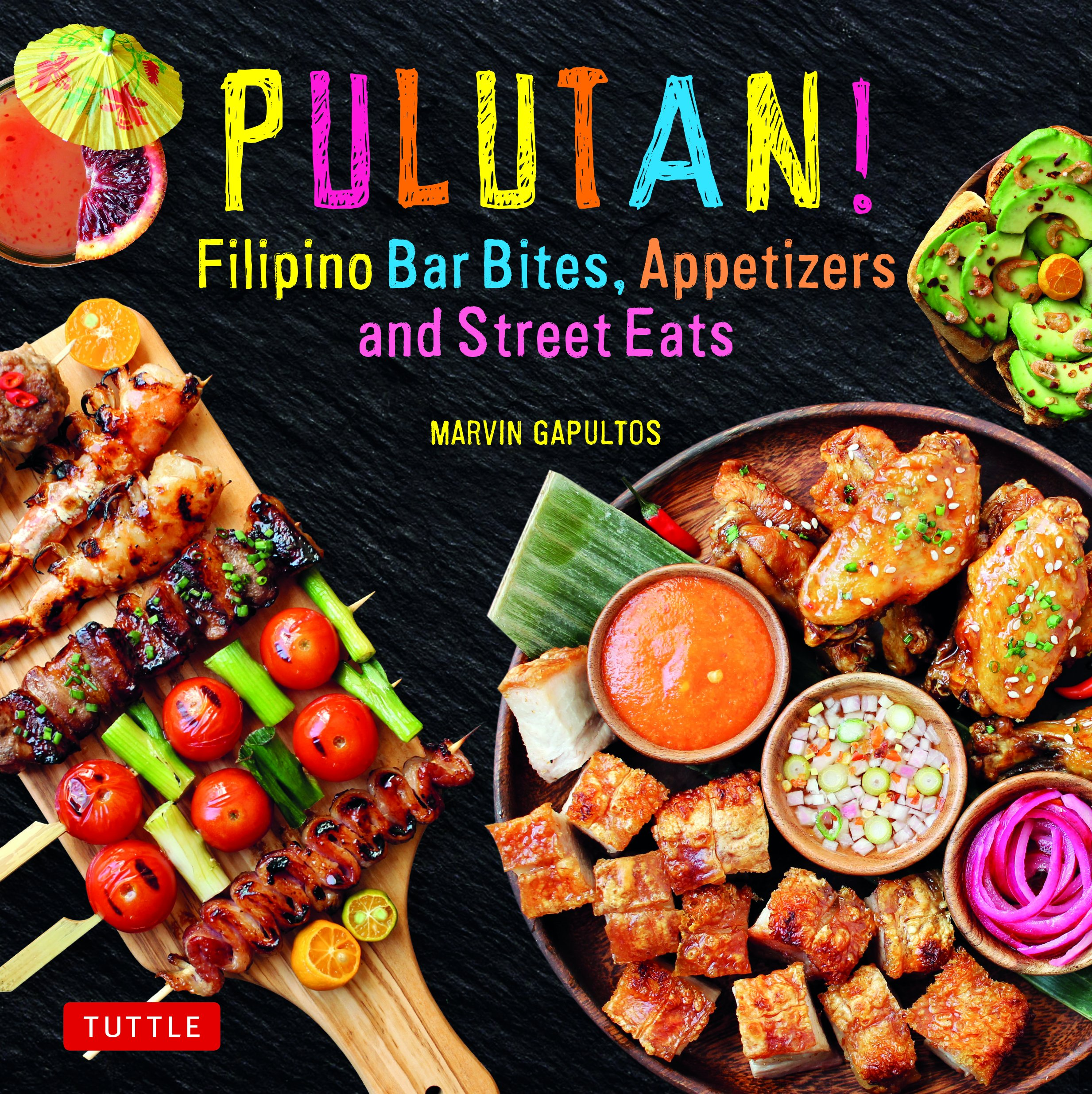 Pulutan  Filipino Bar Snacks Appetizers And Street Eats  55 Easy To Make Recipes