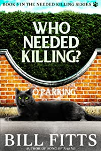 Who Needed Killing? (Needed Killing Series Book 5)
