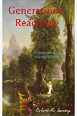 GENERATIONS REACHING: Mythologies in the making of Tallow Kindle Edition