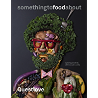 something to food about: Exploring Creativity with Innovative Chefs (English Edition)
