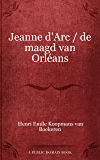 Jeanne d'Arc / de maagd van Orléans