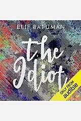 The Idiot Audible Audiobook
