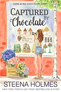 Captured by Chocolate (Love at the Chocolate Shop Book 11)