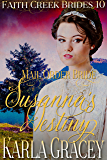 Mail Order Bride - Susanna's Destiny: Clean and Wholesome Historical Western Cowboy Inspirational Romance (Faith Creek Brides Book 10)