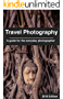Travel Photography: A guide for the everyday photographer (English Edition)
