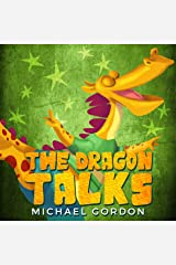 The Dragon Talks: (Childrens books about Nonstop Talking, Picture, Preschool, Ages 3 5, Baby, Kids, Kindergarten) (Emotions & Feelings Book 7) Kindle Edition