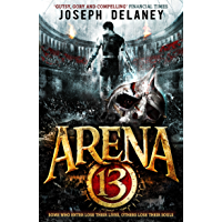 Arena 13 (Arena 13 Trilogy Book 1)