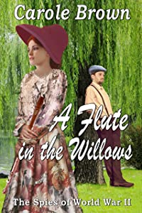 A Flute in the Willows (The Spies of World War II Book 2)
