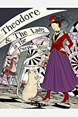 Theodore and The Lady in the Purple Dress (Theodore the Unfortunate Bear Book 2) Kindle Edition