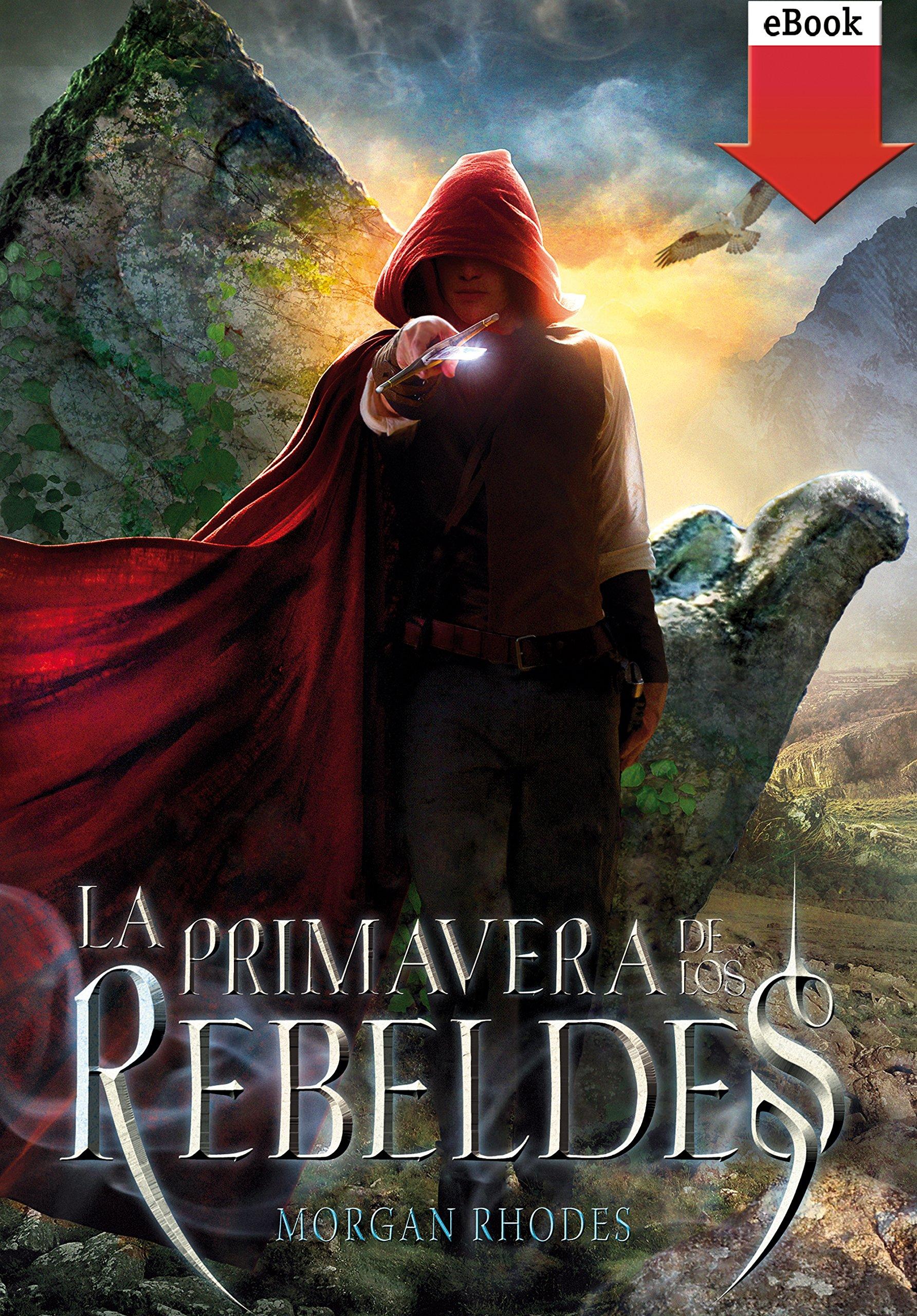 La primavera de los rebeldes (eBook-ePub) (La caída de los reinos nº 2)