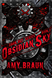 Obsidian Sky: A Dark Sky Novel