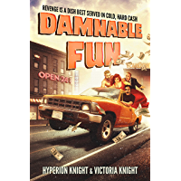 Damnable Fun: Revenge is a Dish Best Served in Cold, Hard Cash