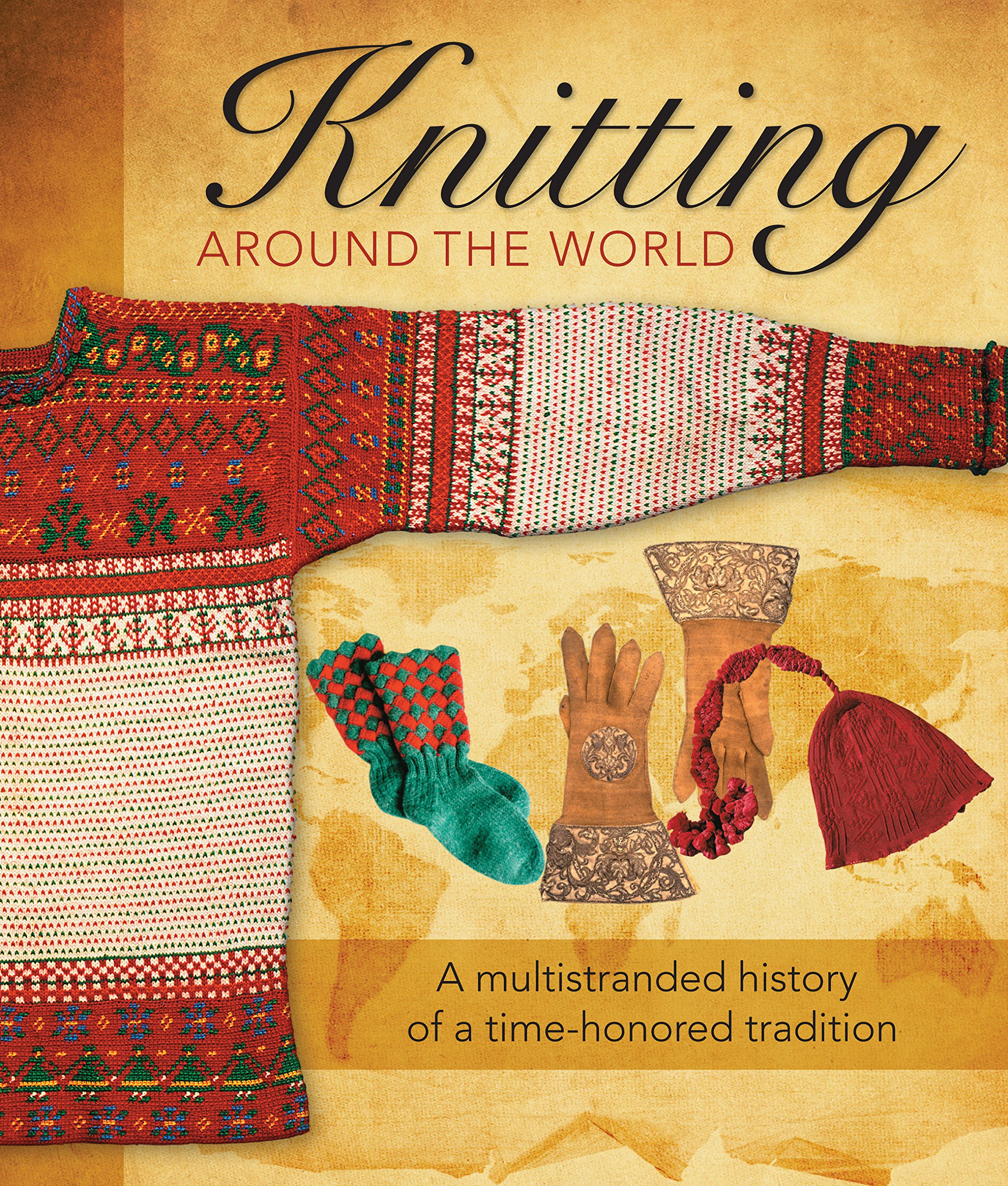 Download Knitting Around the World: A Multistranded History of a Time-Honored Tradition PDF