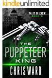 The Puppeteer King (Tales of Crow #3)