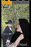 Never Had a Chance: An Agate Gulch Story