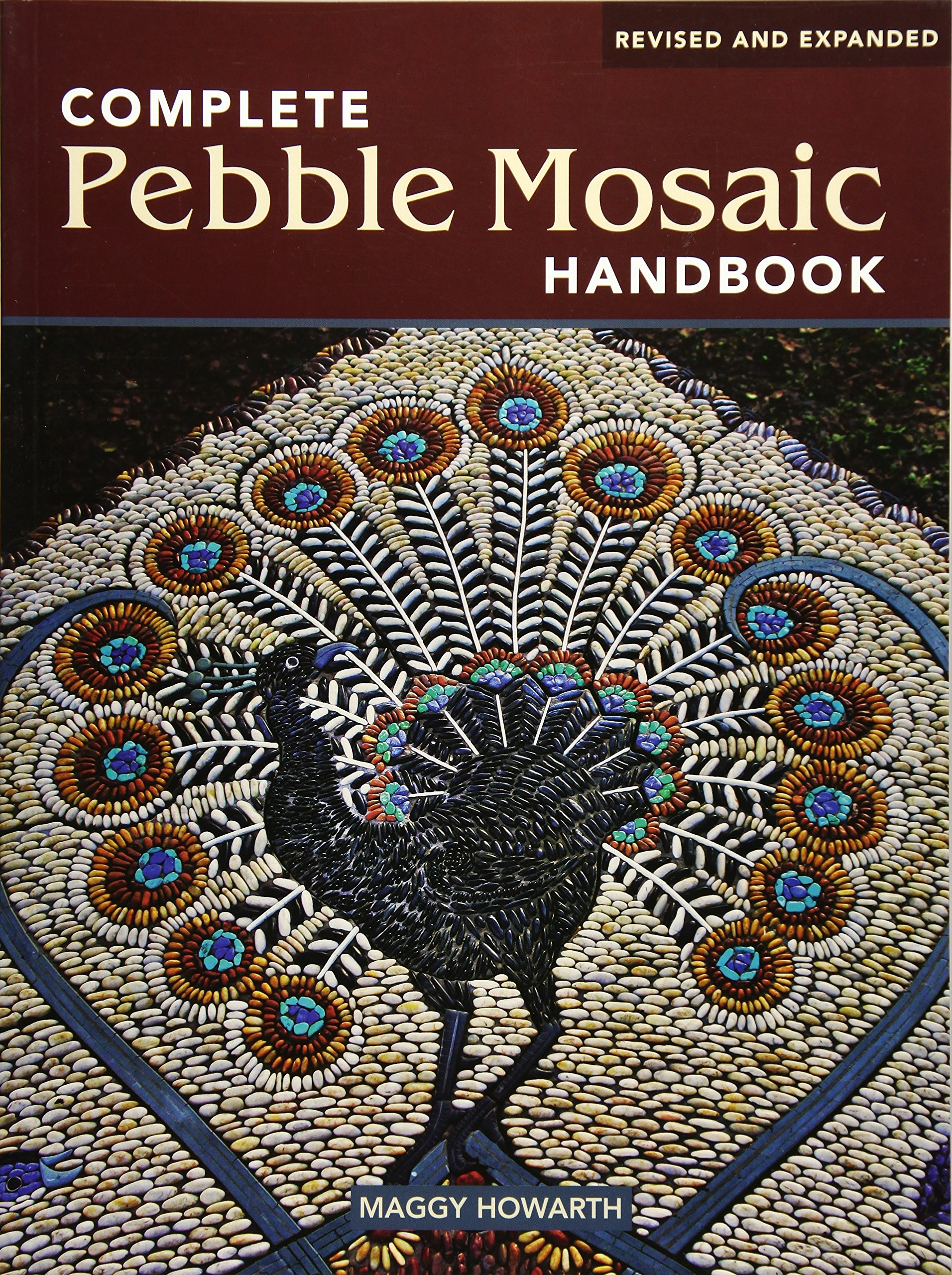 The Complete Pebble Mosaic Handbook Howarth Maggy 9781554074181