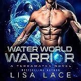 Water World Warrior: A Sci-Fi Alien Mail Order Bride Romance