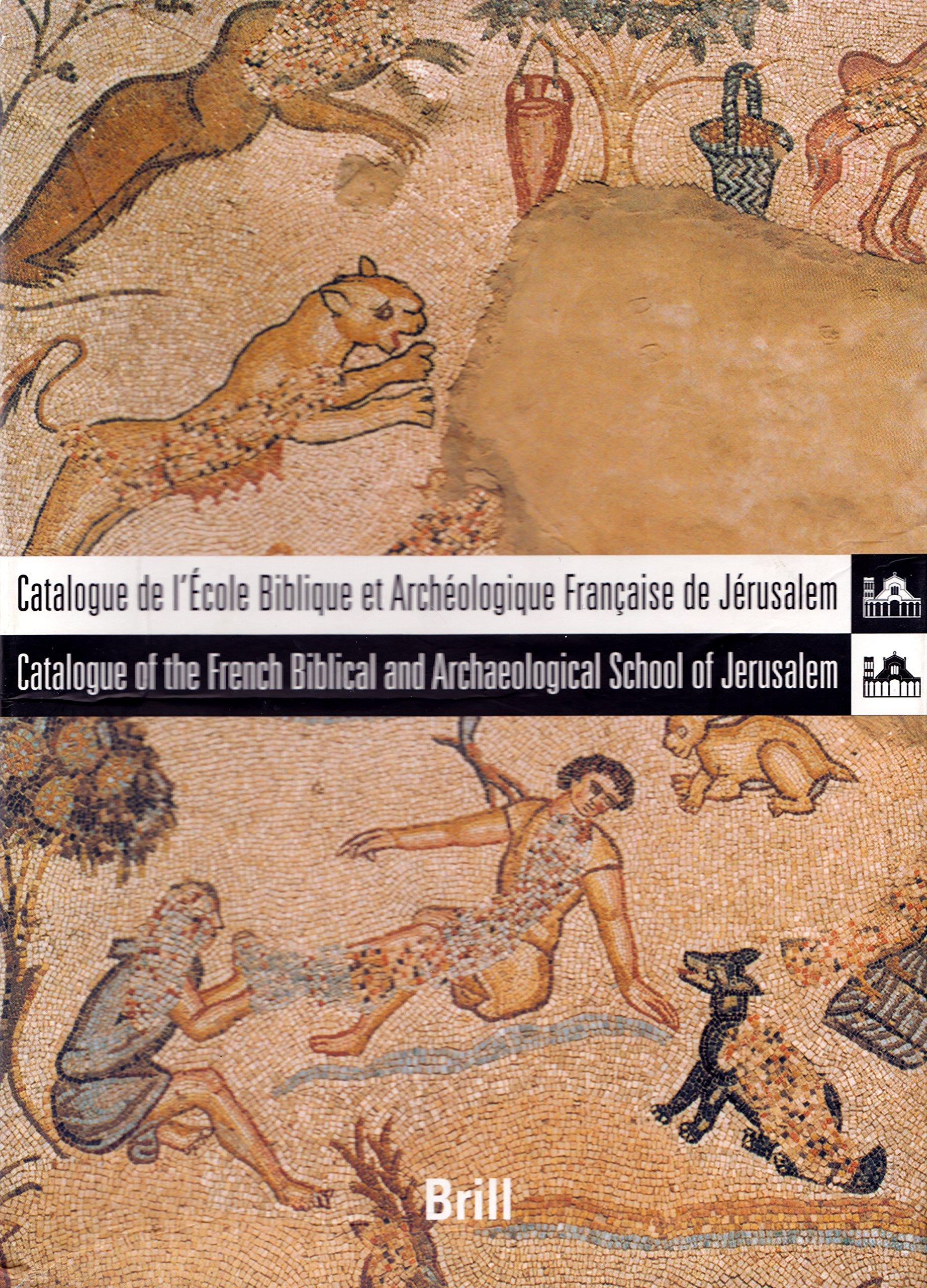 Read Online Catalogue De L'ecole Biblique Et Archeologique Francaise De Jerusalem/catalogue of the French Biblical And Archaeological School of Jerusalem on Cd-rom: Institutions (1-5 Users) PDF