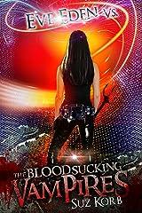 Eve Eden vs. the Blood Sucking Vampires (Bedeviled Book 2) Kindle Edition