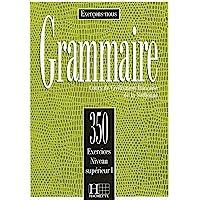 350 Exercices De Grammaire Niveau Superieur I (French Edition)