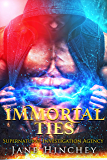 Immortal Ties (Supernatural Investigation Agency Book 1)
