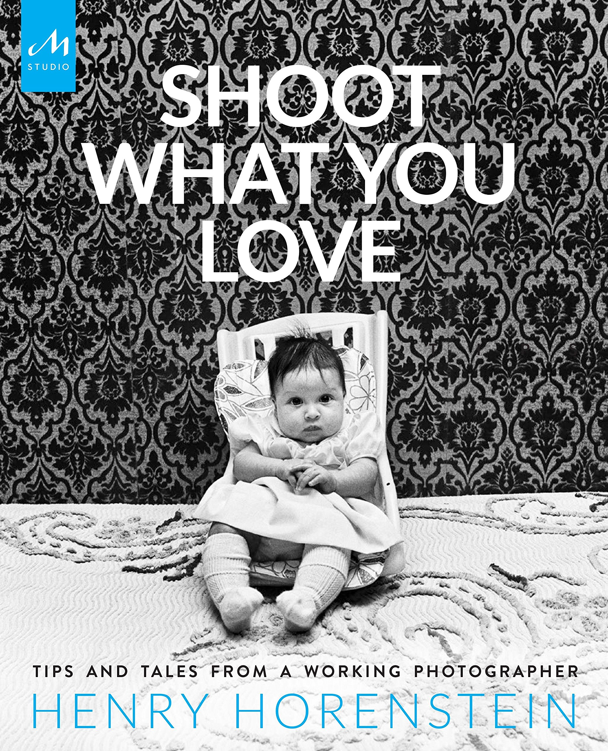 Amazon com shoot what you love tips and tales from a working