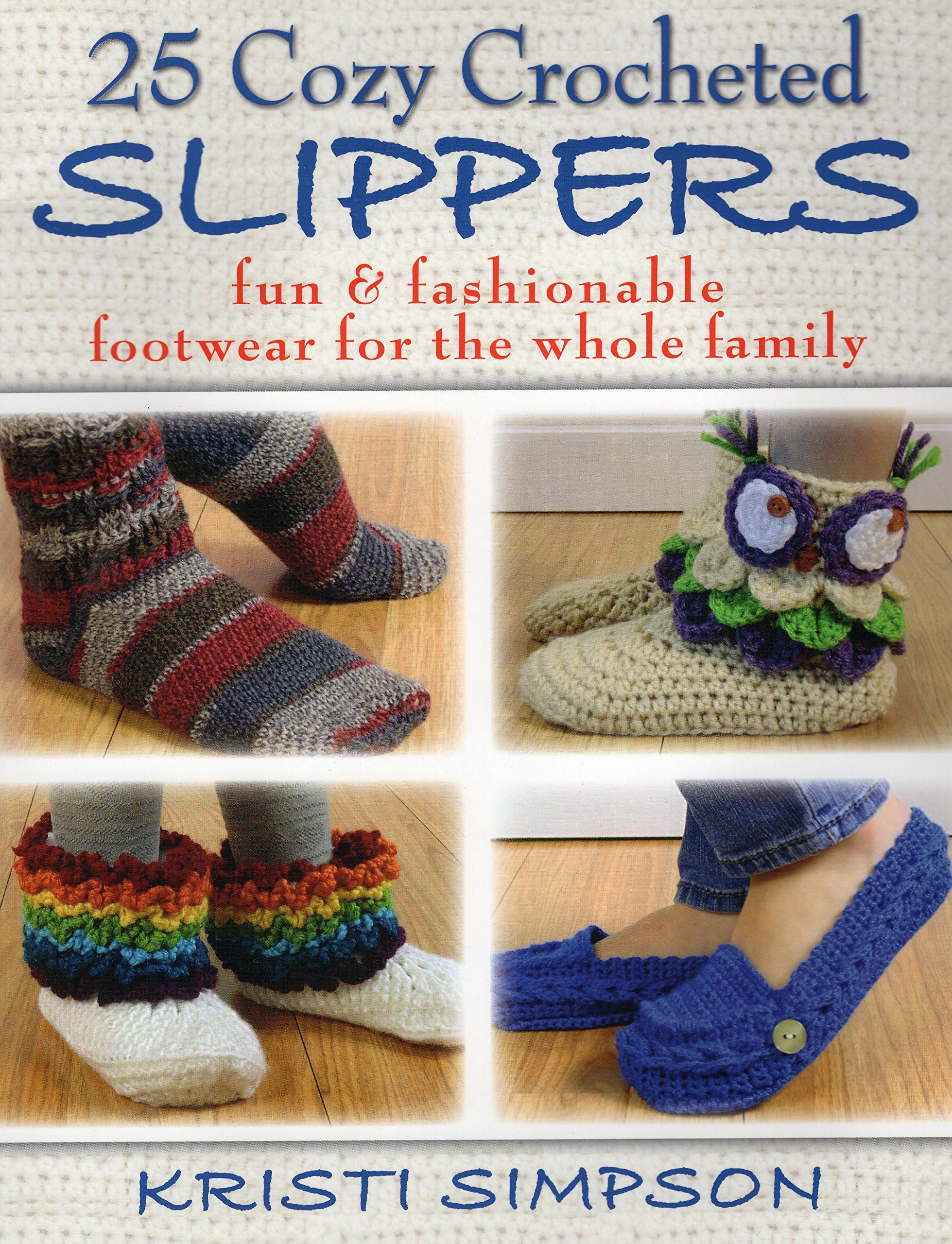 25 Cozy Crocheted Slippers: Fun & Fashionable Footwear for the Whole ...