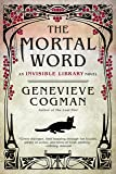 The Mortal Word (The Invisible Library Novel)