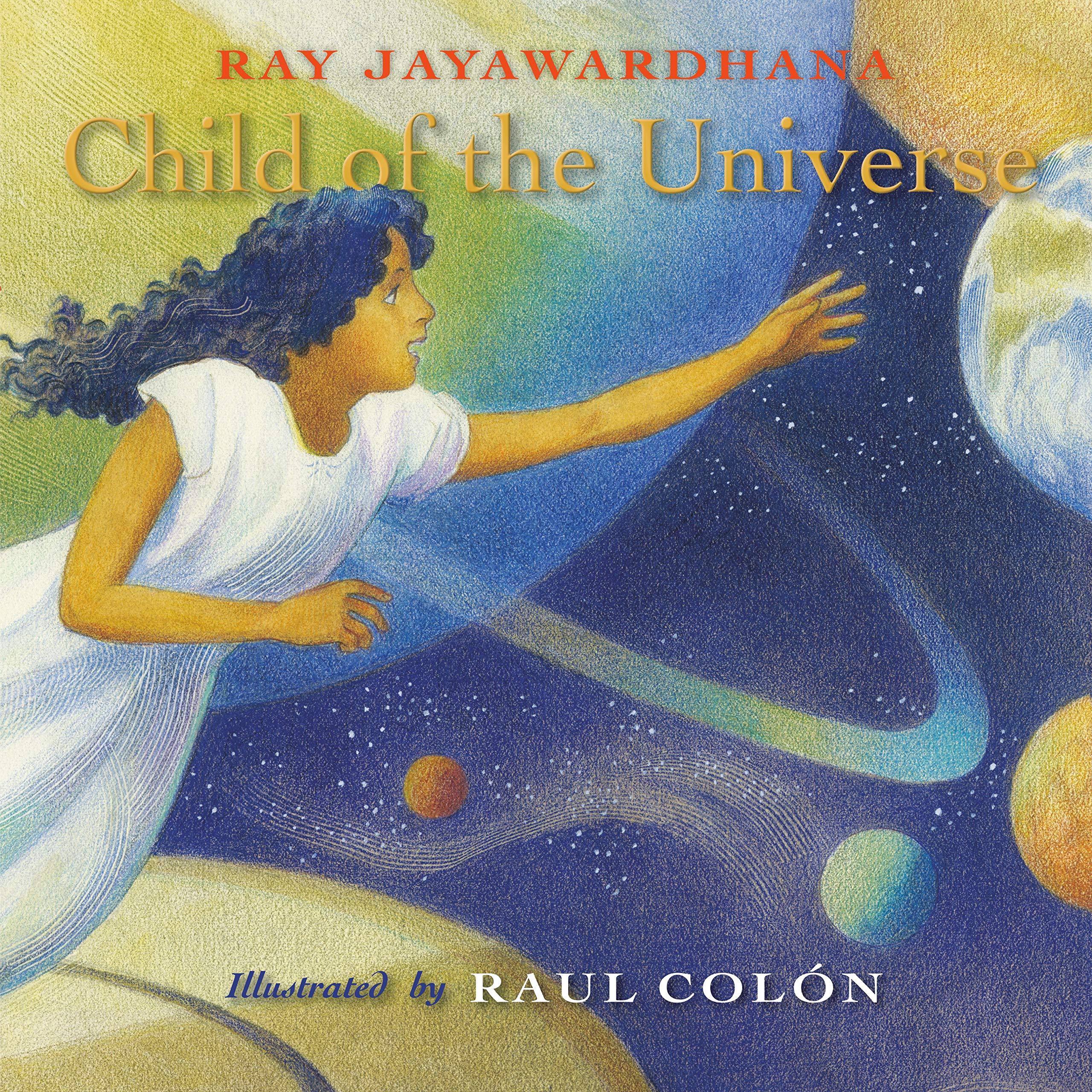 Child of the Universe: Jayawardhana, Ray, Colón, Raul ...