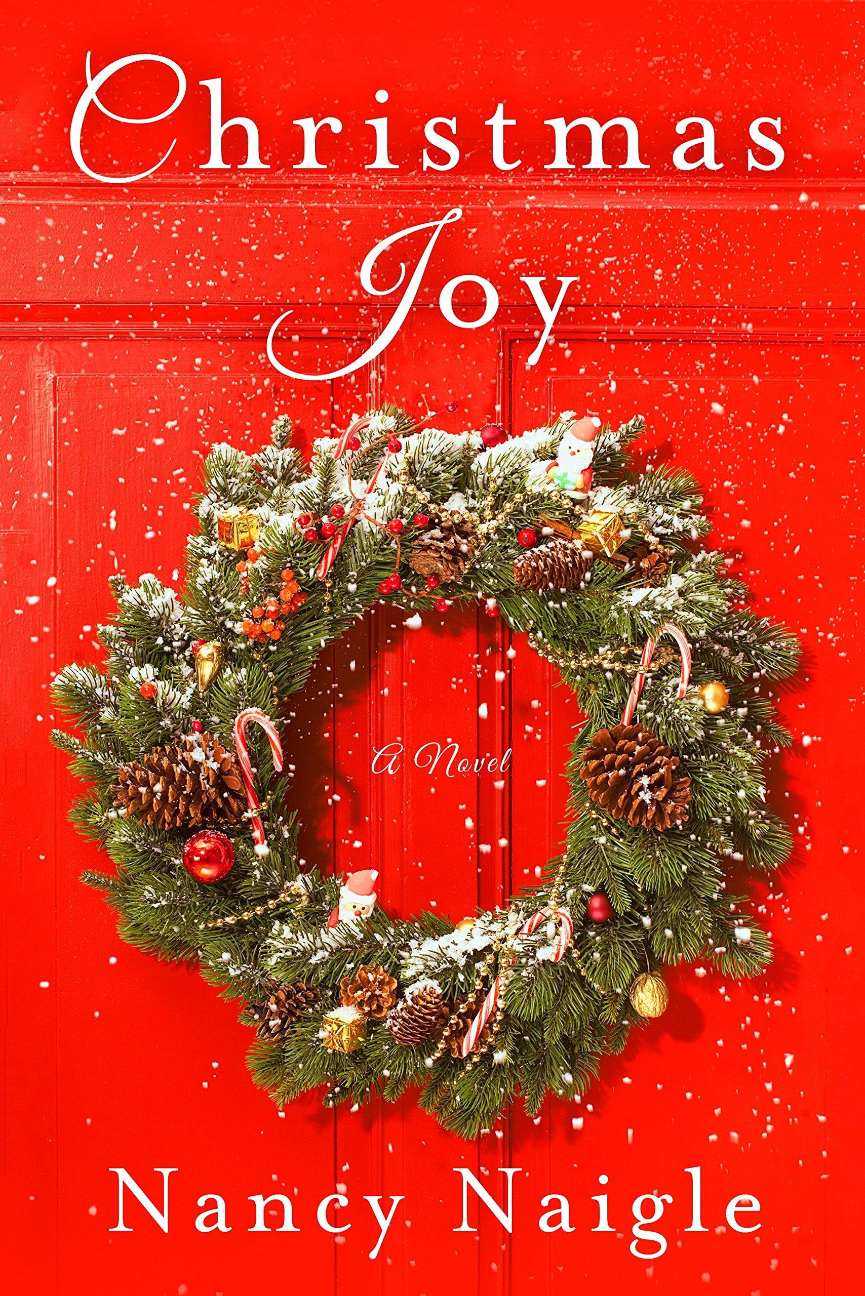 Amazon.com: Christmas Joy: A Novel (9781250106070): Nancy Naigle: Books