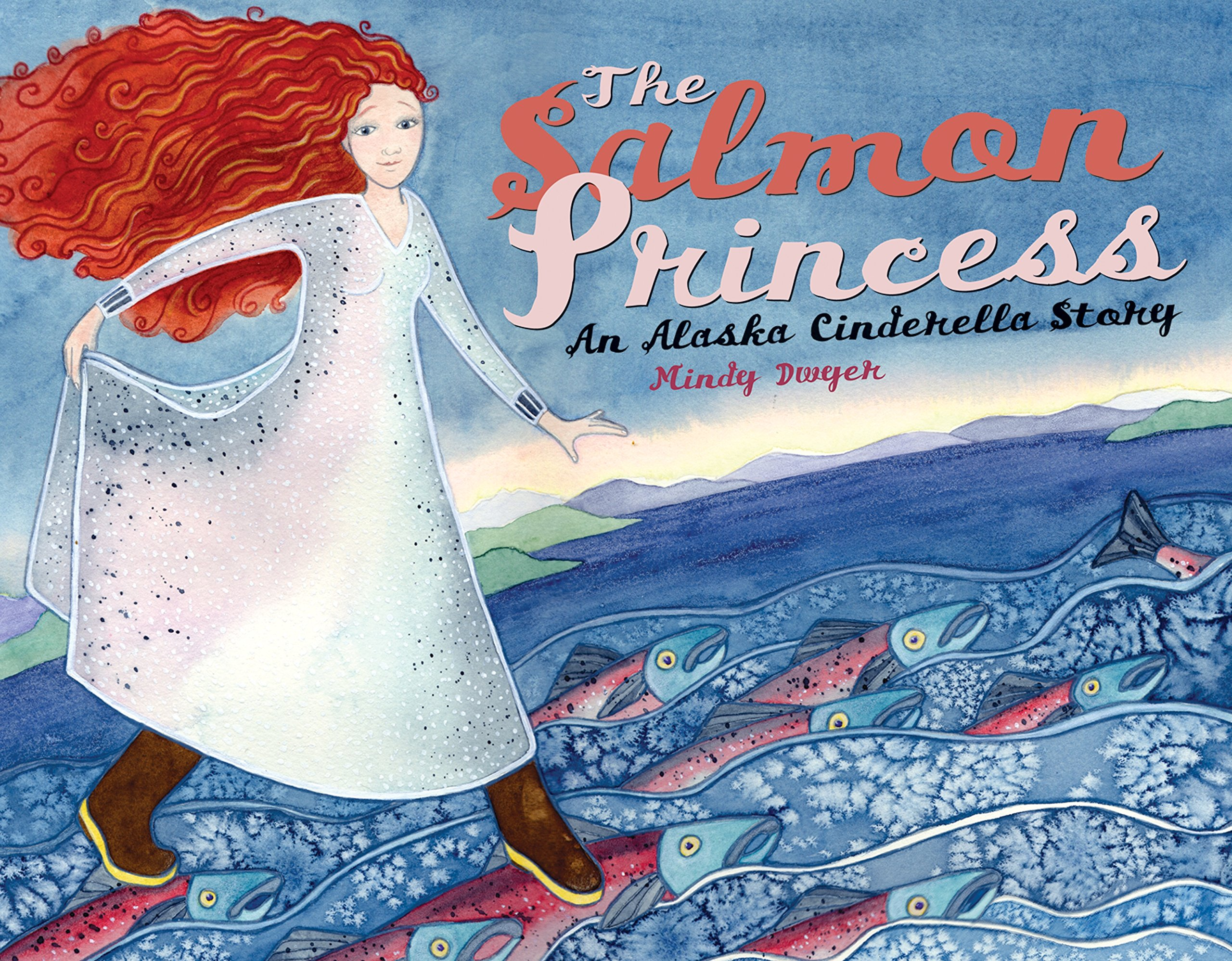 The Salmon Princess: An Alaska Cinderella Story (PAWS IV)