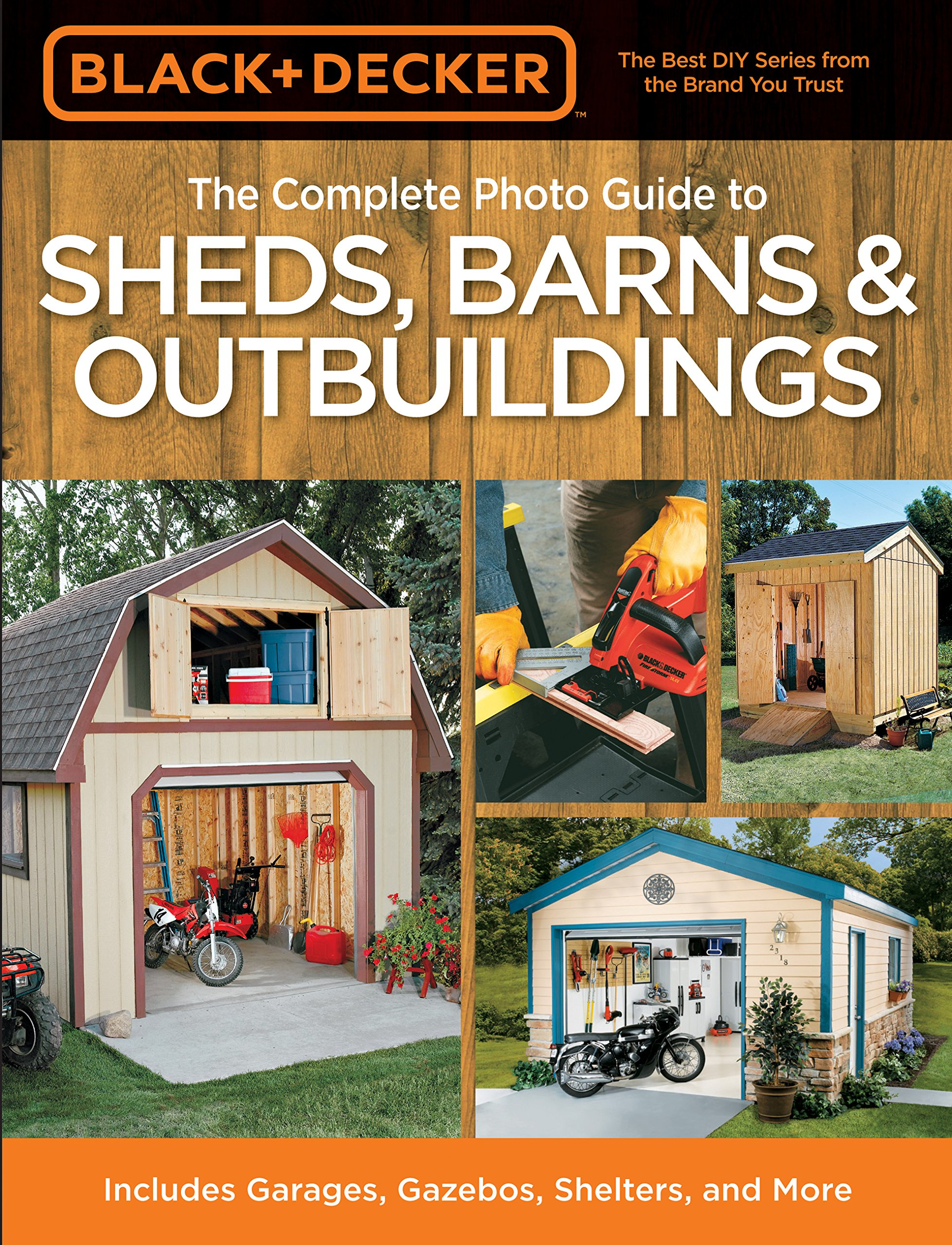 Read Online Black & Decker The Complete Photo Guide to Sheds, Barns & Outbuildings: Includes Garages, Gazebos, Shelters and More (Black & Decker Complete Photo Guide) pdf