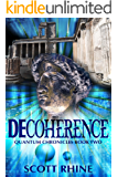Decoherence: Book Two of the Quantum Chronicles