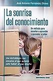 LA SONRISA DEL CONOCIMIENTO.: Una metodología que escucha al que aprende para hablar al que enseña. Un método para enseñar a aprender y aprender a saber.: 12 (Educación hoy)