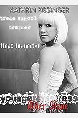 Trade-School Trainer, Twat Inspector (Younger Mistress, Older Slave Book 5) Kindle Edition