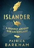 Islander: A Journey Around Our Archipelago