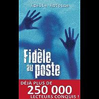 Fidèle au poste (French Edition)