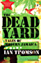 The Dead Yard: Tales of Modern Jamaica