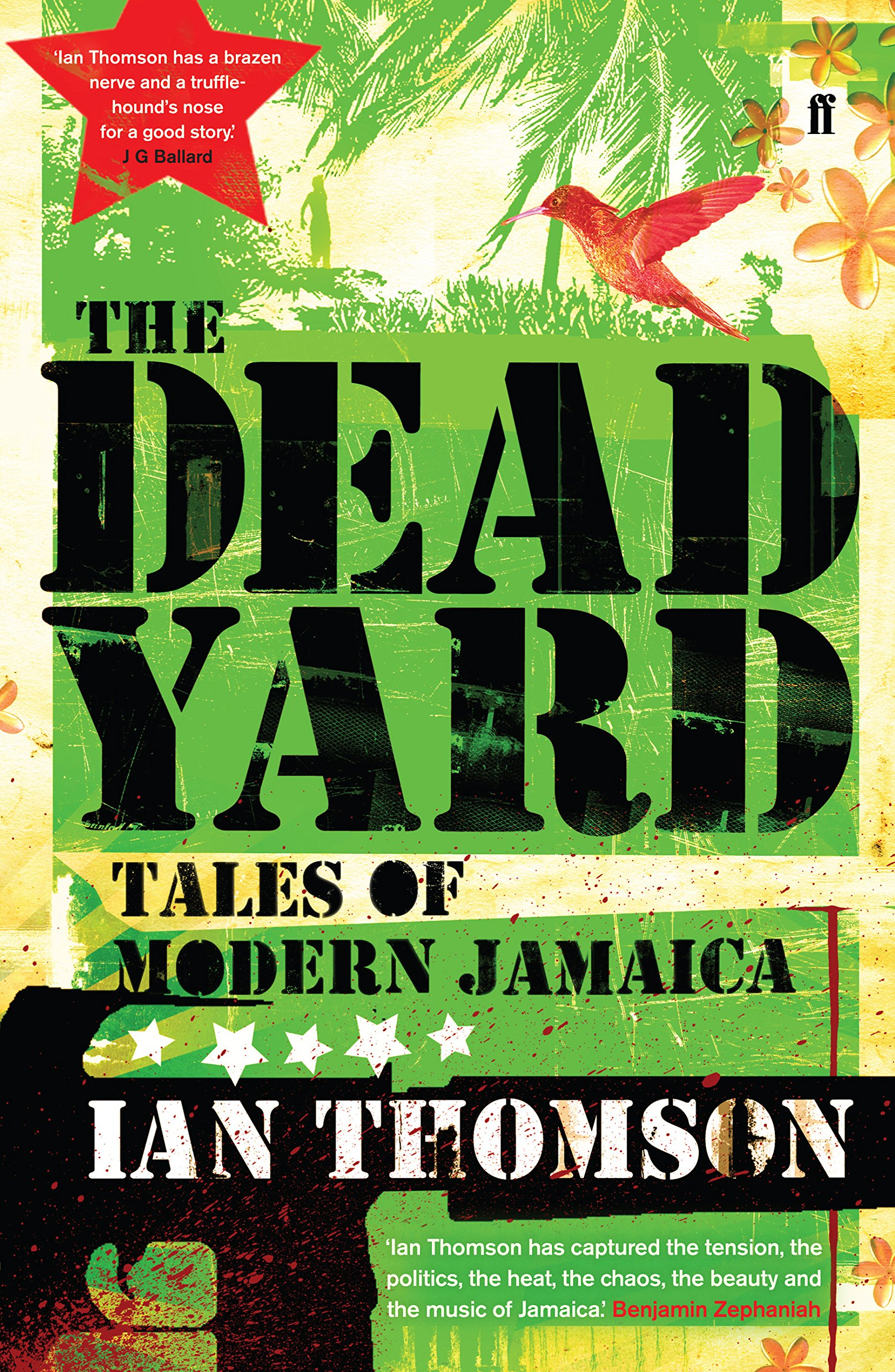 The Dead Yard  Tales Of Modern Jamaica  English Edition